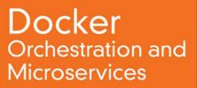 docker 222x100 - دانلود Livelessons Docker Orchestration and Microservices, Second Edition آموزش داکر و مایکرو سرویس ها