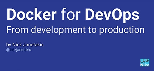 dockerfor - دانلود Docker for DevOps: From Development to Production آموزش داکر برای دوآپس: از توسعه تا تولید