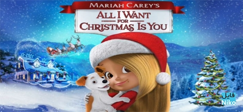 All I Want For Christmas Is You - دانلود انیمیشن All I Want For Christmas Is You 2017  با دوبله فارسی