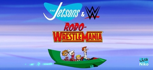 The Jetsons and WWE Robo WrestleMania - دانلود انیمیشن The Jetsons and WWE: Robo-WrestleMania 2017 دو زبانه