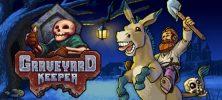 1 38 222x100 - دانلود بازی Graveyard Keeper برای PC