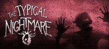 1 53 222x100 - دانلود بازی Typical Nightmare برای PC