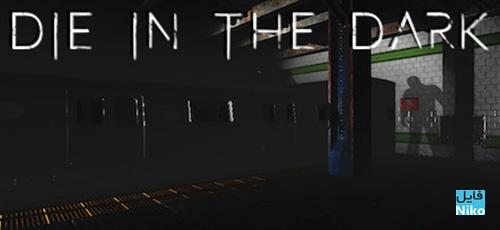 1 32 - دانلود Die In The Dark برای PC