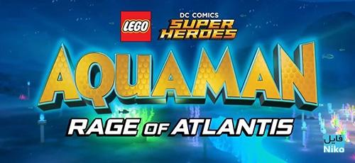 2 108 - دانلود انیمیشن LEGO DC Comics Super Heroes: Aquaman - Rage of Atlantis 2018