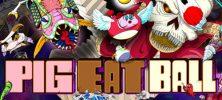 1 19 222x100 - دانلود بازی Pig Eat Ball برای PC