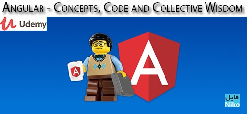 Udemy Angular Concepts Code and Collective Wisdom - دانلود Udemy Angular - Concepts, Code and Collective Wisdom آموزش مفاهیم، کد و ویژگی های جمعی آنگولار