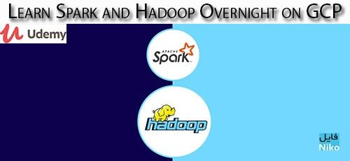 Udemy Learn Spark and Hadoop Overnight on GCP - دانلود Udemy Learn Spark and Hadoop Overnight on GCP آموزش اسپارک و هادوپ