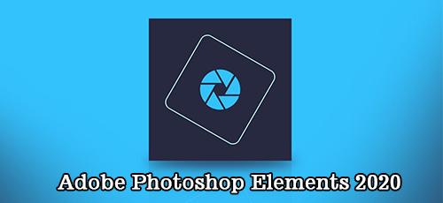 1 114 - دانلود Adobe Photoshop Elements 2020 v.18.0 x64 نسخه ای متفاوت از فتوشاپ