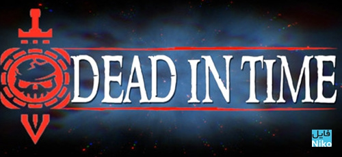 1 16 - دانلود بازی Dead In Time برای PC