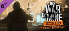 1 61 222x100 - دانلود بازی This War of Mine Stories The Last Broadcast برای PC