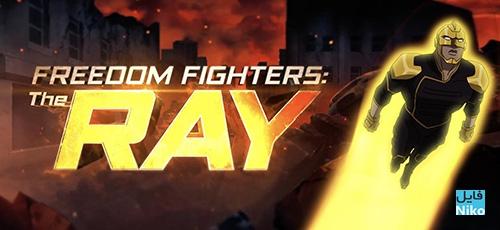 FreedomFightersTheRay ComicCon2017 thumb 5977ddd0f2dbe1 - دانلود انیمیشن Freedom Fighters: The Ray 2017 با زیرنویس فارسی