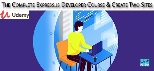 Udemy The Complete Express.js Developer Course Create Two Sites - دانلود Udemy The Complete Express.js Developer Course & Create Two Sites آموزش کامل توسعه اکسپرس جی اس و ساخت دو سایت