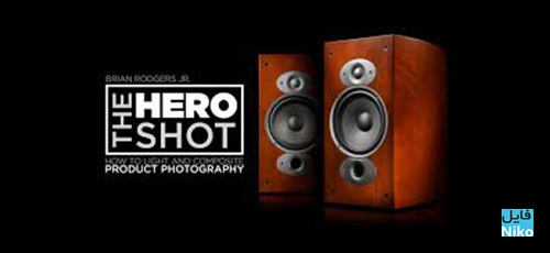 download - دانلود The Hero Shot: How To Light And Composite Product Photography آموزش نورپردازی و ترکیب عکس