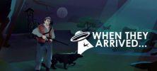 1 25 222x100 - دانلود بازی When They Arrived برای PC