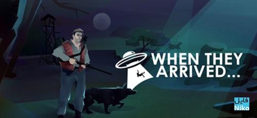 1 25 - دانلود بازی When They Arrived برای PC