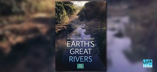 Earth's Great Rivers - دانلود مستند Earth's Great Rivers 2018 رودهای بزرگ زمین با زیرنویس انگلیسی