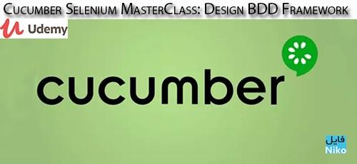 Udemy Cucumber Selenium MasterClass Design BDD Framework - دانلود Udemy Cucumber Selenium MasterClass: Design BDD Framework آموزش ساخت چارچوب بی دی دی با سلنیوم کوکومبر