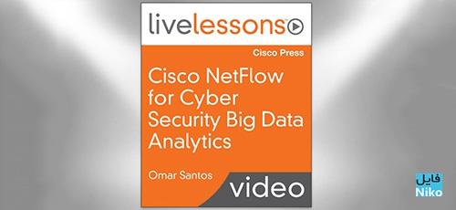 Livelessons Cisco NetFlow for Cyber Security Big Data Analytics - دانلود Livelessons Cisco NetFlow for Cyber Security Big Data Analytics آموزش نت فالو برای آنالیز داده های حجیم امنیت شبکه