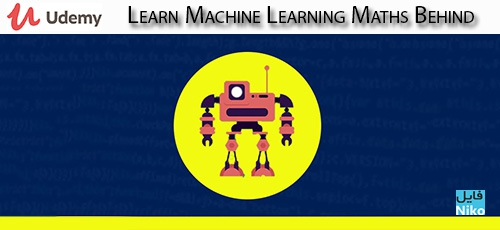 Udemy Learn Machine Learning Maths Behind - دانلود Udemy Learn Machine Learning Maths Behind آموزش ریاضیات در یادگیری ماشین