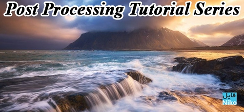 Advanced Post Processing Tutorial Series - دانلود Advanced Post Processing Tutorial Series آموزش ویرایش پیشرفته عکس در لایت روم