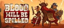 0 14 222x100 - دانلود بازی Blood will be Spilled برای PC