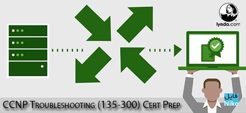 Lynda CCNP Troubleshooting 300 135 Cert Prep - دانلود Lynda CCNP Troubleshooting (300-135) Cert Prep آموزش رفع اشکال سی سی ان پی، آزمون 135-300