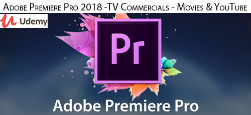 Udemy Adobe Premiere Pro 2018 TV Commercials Movies YouTube - دانلود Udemy Adobe Premiere Pro 2018 -TV Commercials - Movies & YouTube آموزش ساخت کلیپ های تبلیغاتی با ادوبی پریمایر پرو 2018