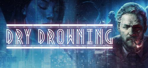 1 45 - دانلود بازی Dry Drowning برای PC