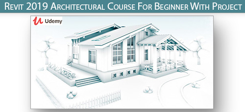 Udemy 1 - دانلود Udemy Revit 2019 Architectural Course For Beginner With Project آموزش مقدماتی رویت آرکیتکچر 2019