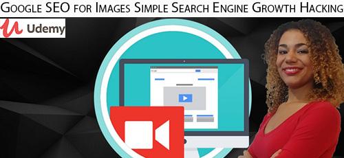 Udemy Google SEO for Images Simple Search Engine Growth Hacking - دانلود Udemy Google SEO for Images Simple Search Engine Growth Hacking آموزش Google SEO برای تصاویر - افزایش ساده رشد موتور جستجو