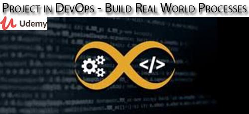 Udemy Project in DevOps Build Real World Processes - دانلود Udemy Project in DevOps - Build Real World Processes آموزش ساخت فرآیند های واقعی با دوآپس
