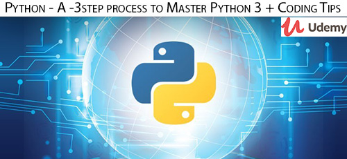 Udemy Python A 3 step process to Master Python 3 Coding Tips - دانلود Udemy Python - A 3-step process to Master Python 3 + Coding Tips آموزش سه مرحله ای تسلط بر پایتون و نکات کدنویسی