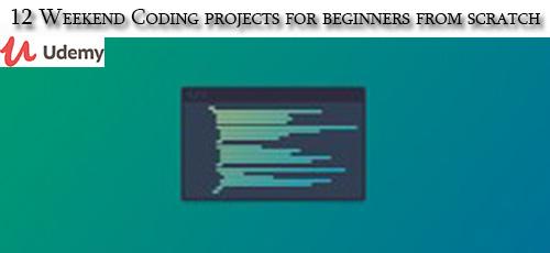 Udemy 12 Weekend Coding projects for beginners from scratch - دانلود Udemy 12 Weekend Coding projects for beginners from scratch آموزش مقدماتی برنامه نویسی در 12 آخر هفته