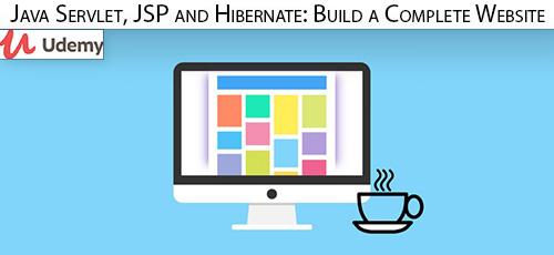 Udemy Java Servlet JSP and Hibernate Build a Complete Website - دانلود Udemy Java Servlet, JSP and Hibernate: Build a Complete Website آموزش ساخت کامل وب سایت با جاوا سرولت، جی اس پی و هایبرنیت