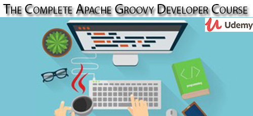 Udemy The Complete Apache Groovy Developer Course - دانلود Udemy The Complete Apache Groovy Developer Course آموزش کامل توسعه آپاچی گروی