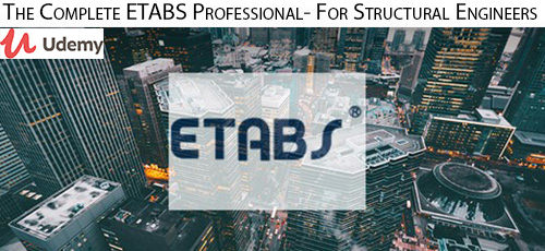 Udemy The Complete ETABS Professional For Structural Engineers - دانلود Udemy The Complete ETABS Professional- For Structural Engineers آموزش حرفه ای نرم افزار ای تبز برای مهندسین سازه