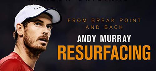 دانلود مستند Andy Murray Resurfacing 2019 اندی ماری بازگشت دوباره