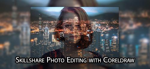 24 - دانلود Skillshare Photo Editing with Coreldraw 2018 آموزش ویرایش عکس در کارل دراو 2018