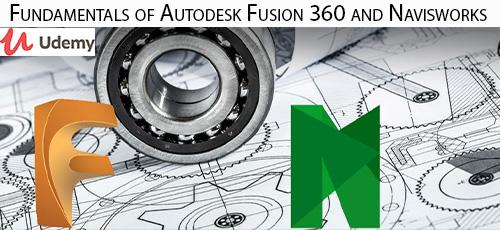 6 28 - دانلود Udemy Fundamentals of Autodesk Fusion 360 and Navisworks آموزش اصول و مبانی اتودسک فیوژن 360 و نویزورکس