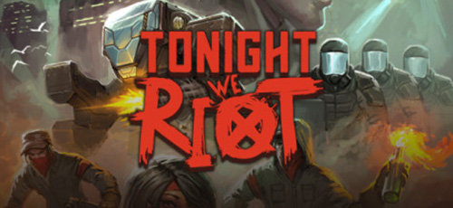 1 62 - دانلود بازی Tonight We Riot برای PC