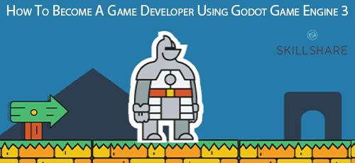 10 1 - دانلود Skillshare How To Become A Game Developer Using Godot Game Engine 3 آموزش توسعه بازی با موتور گودوت 3
