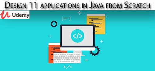 23 - دانلود Udemy Design 11 applications in Java from Scratch آموزش طراحی 11 برنامه در جاوا