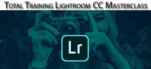 19 - دانلود Total Training Lightroom CC Masterclass آموزش تسلط بر نرم افزار لایت روم سی سی