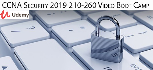 12 - دانلود Udemy CCNA Security 2019 210-260 Video Boot Camp آموزش مهارت های امنیت در شبکه سیسکو با شماره آزمون 210-260