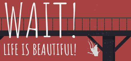 1 67 - دانلود بازی Wait Life is beautiful برای PC