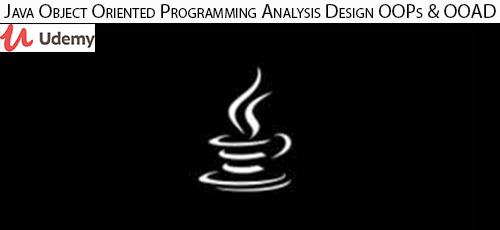 11 1 - دانلود Udemy Java Object Oriented Programming Analysis Design OOPs & OOAD آموزش برنامه نویسی شی گرا در جاوا