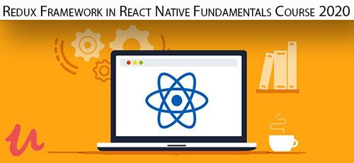 26 1 - دانلود Udemy Redux Framework in React Native Fundamentals Course 2020 آموزش چارچوب ریداکس دراصول و مبانی ری اکت نیتیو