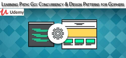 15 - دانلود Udemy Learning Path: Go: Concurrency & Design Patterns for Gophers آموزش همروندی و الگوهای طراحی در زبان گو