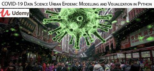 1 40 - دانلود Udemy COVID-19 Data Science Urban Epidemic Modelling and Visualization in Python آموزش مدل سازی و شبیه سازی علوم داده اپیدمی شهری ویروس کووید 19 در پایتون