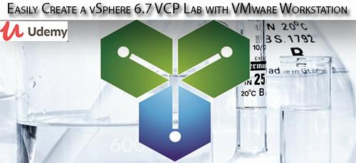 4 21 - دانلود Udemy Easily Create a vSphere 6.7 VCP Lab with VMware Workstation آموزش ساخت ازمایشگاه وی اسفر با وی ام ور